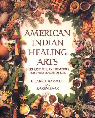 American Indian Healing Arts By Kavasch, E. Barrie/ Baar, Karen